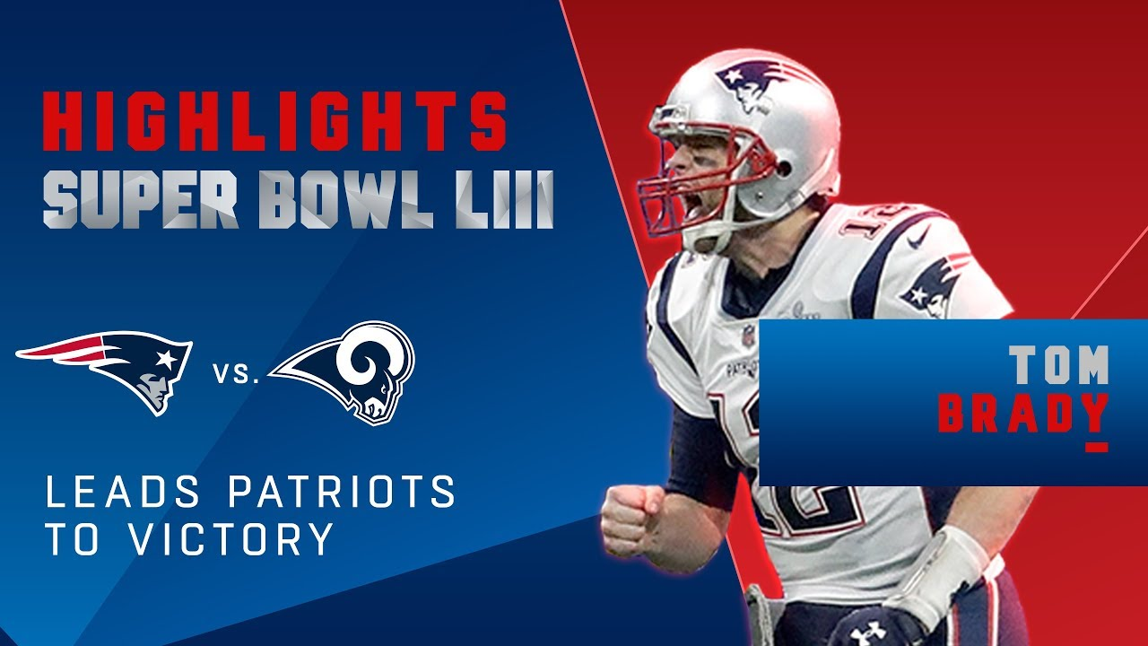 Tom Brady Leads Pats to Victory | Super Bowl LIII Player Highlights