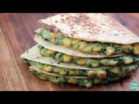 Spinach Corn Quesadilla Recipe How to make quesadilla Vegetable quesadilla recipe