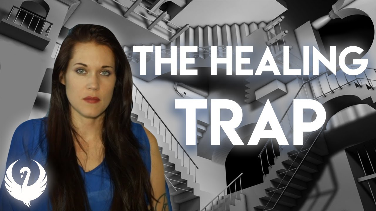 The Healing Trap - Teal Swan -