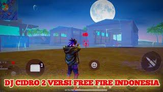 DJ CIDRO 2 VERSI FF    FREE FIRE INDONESIA