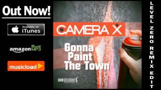 Camera X - Gonna Paint The Town (Level Zero Remix Edit) /// VÖ: 07.02.2014