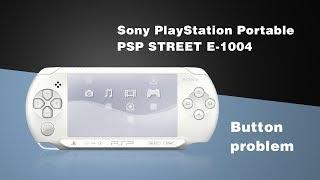 Sony PSP Street E-1004 Button problem/Disassembly