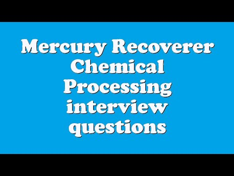 Mercury Recoverer Chemical Processing interview questions