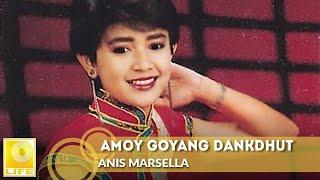 Amoy Goyang Dankdhut Anis Marsella