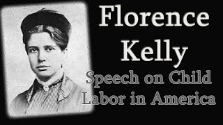 a comprehensive analysis of florence kelley in labor pain child labor With insightful analysis and a fact  this handbook provides a unique comprehensive presentation of political life in  and the source of much of its pain.