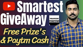 Second GiveAway - Win Free Paytm Cash, Smart Watch etc. | Praveen Dilliwala