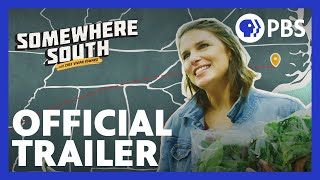 SOMEWHERE SOUTH   Official Trailer   PBS Food