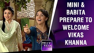 Hanuman Singh gets jealous as Babita & Mini prepare to welcome Vikas Khanna Patiala Babes