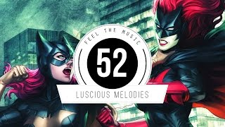 ★ Luscious Melodies 52 ★