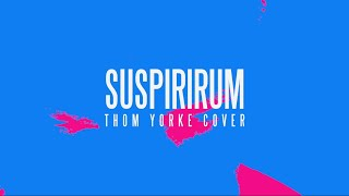Thom Yorke - Suspirium [The Cold Atomic cover]