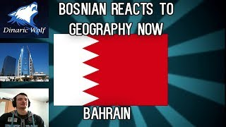 Bosnian reacts to Geography Now - Bahrain