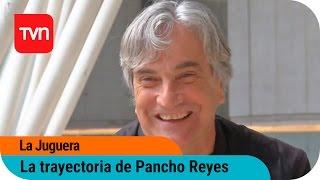 La Juguera  | La impecable trayectoria de Pancho Reyes