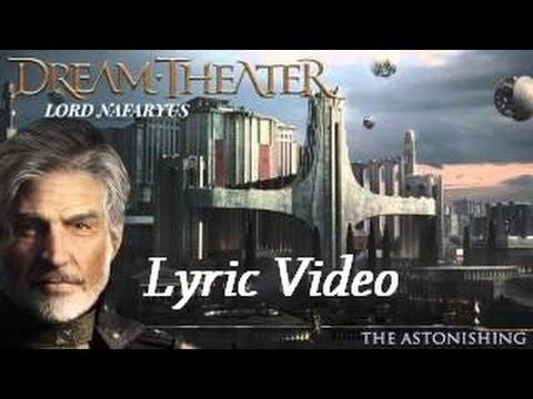 [LYRICS] Dream Theater- The Astonishing - Lord Nafaryus