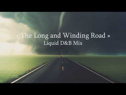 """""""The Long and Winding Road"""" - 2017 Liquid Drum&Bass Mix"""