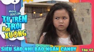 Siêu Sao Nhí Khả Ngân Candy - Những Đứa Con Trên Trời Rơi Xuống 2 Tập 43
