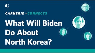 Carnegie Connects: What Will President Biden Do About North Korea?