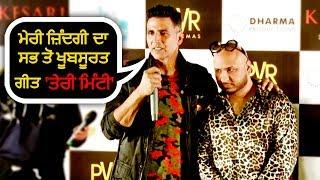 Akshay Kumar Says 'Teri Mitti' Most Beautiful Song of My Life