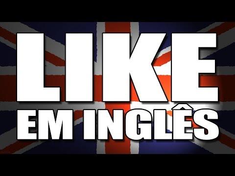 O que significa i like em ingles