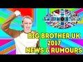 Big Brother UK 2017   News & Rumours