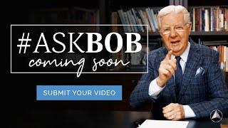 #AskBob Your Burning Questions!   Bob Proctor