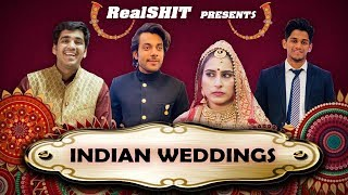 INDIAN WEDDINGS BE LIKE  | REALSHIT