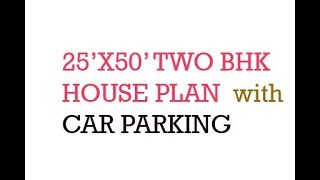 25x50 ft two BHK PLAN WITH CAR PARKING