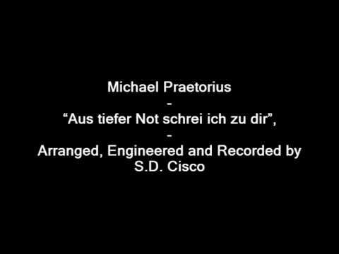 """Michael Praetorius - """"Aus tiefer Not schrei ich zu dir"""","""