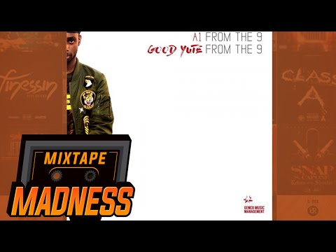 A1 From The 9 - How We Do [Good Yute From The 9]   @MixtapeMadness