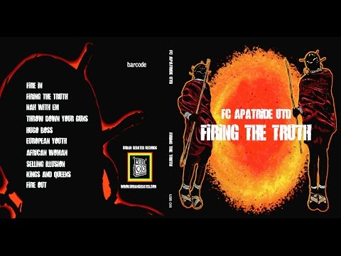 FC Apatride UTD - Firing The Truth (Full album)