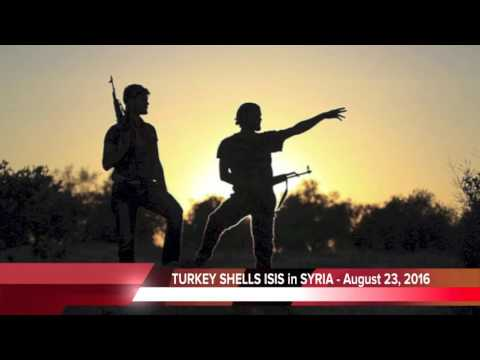 BREAKING NEWS - Turkey Shells ISIS/ISIL in Syria 08/23/16