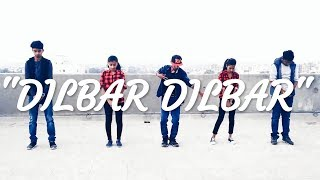 DILBAR DILBAR Dance Video | Satyameva Jayate | Cover by Awesome crew | Choreography by Prince Vishal