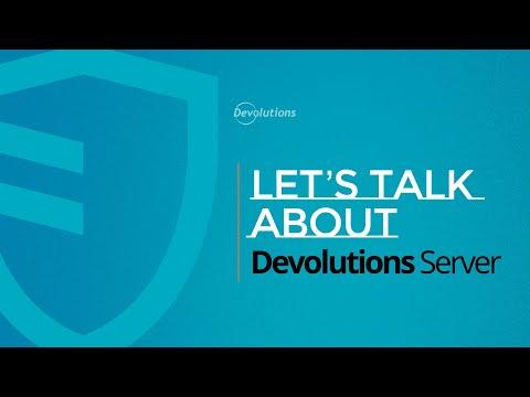 Let's Talk about Devolutions Server 2021 - Webinar