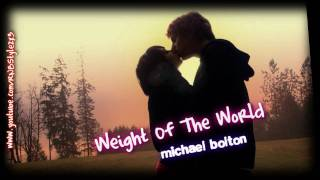 Michael Bolton - Weight Of The World