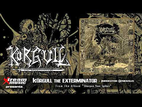 KÖRGULL THE EXTERMINATOR - Inquisitor Generalis [2020]