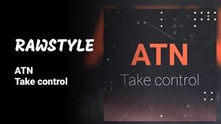 [Rawstyle] ATN - Take control
