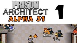 Prison Architect - Alpha 31! [Ep 1: BACK ON THE CHAIN GANG]