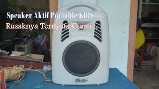 Memperbaiki Speaker Aktif Portable Kris RusakTidak Mau Hidup Menggunakan Aki - Tidak Mau Ngecharger