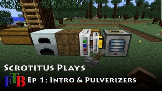 FTB - EP1 - Intro & Pulverizers