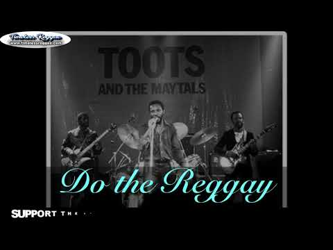 Toots and the Maytals Do the Reggay   Reggae Songs