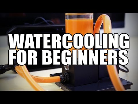 Watercooling guide for beginners