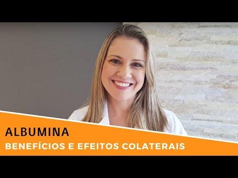 Albumina - Benefícios E Efeitos Colaterais