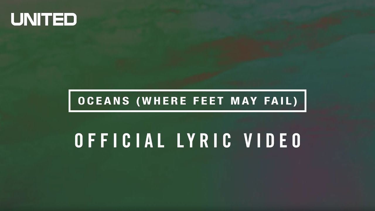 Hillsong UNITED - Oceans (Where Feet May Fail) Official