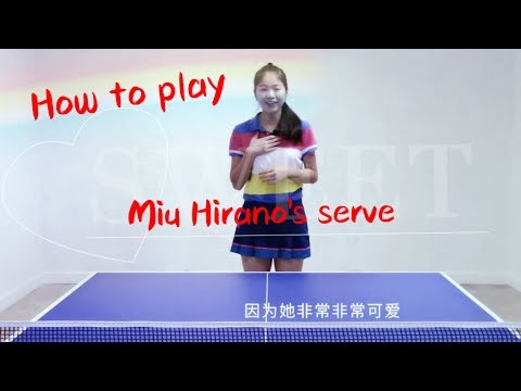 Generate 11. How to serve Miu Hirano's serves————Yangyang's table tennis lessons Images