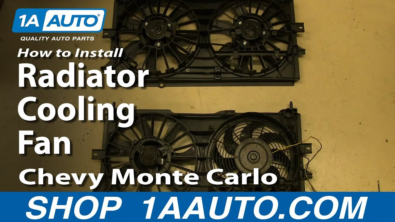 how to install replace radiator cooling fan 2000 03 chevy monte carlo youtube [ 1920 x 1080 Pixel ]