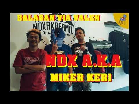NDX A.K.A - Miker Keri (Balasan VIA VALEN PIKER KERI)