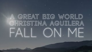 A Great Big World & Christina Aguilera - Fall On Me (Official Lyric Video)