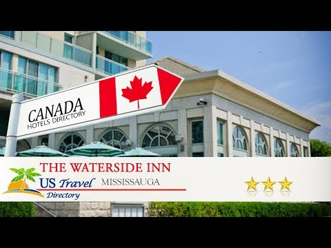 The Waterside Inn - Mississauga Hotels, Canada