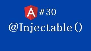 angular 2 tutorial 30 injectable decorator