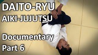 Daito-ryu Aikijujutsu Documentary (6/6) The legacy of a Sensei and the transmission of Aiki