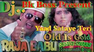 Yaad Sataye Teri,Neend Churaye ,Ab Dil Na Lagea Dilbar🔊Dj MixBy Bk Boss,Old Remix